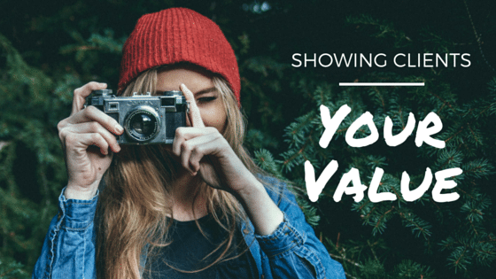 Showing Clients Your Value