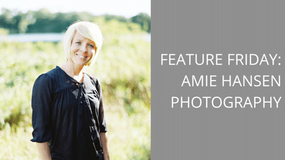 Feature Friday:  Amie Hansen Photography