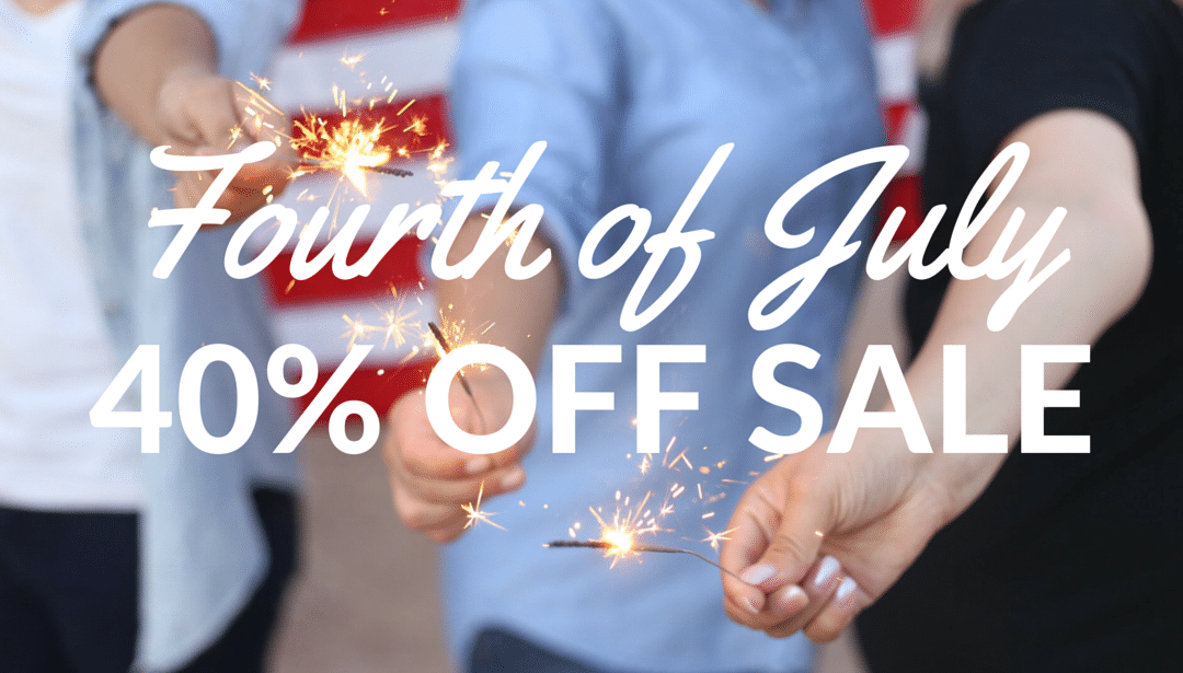 Fourth of July Sale – 40% OFF