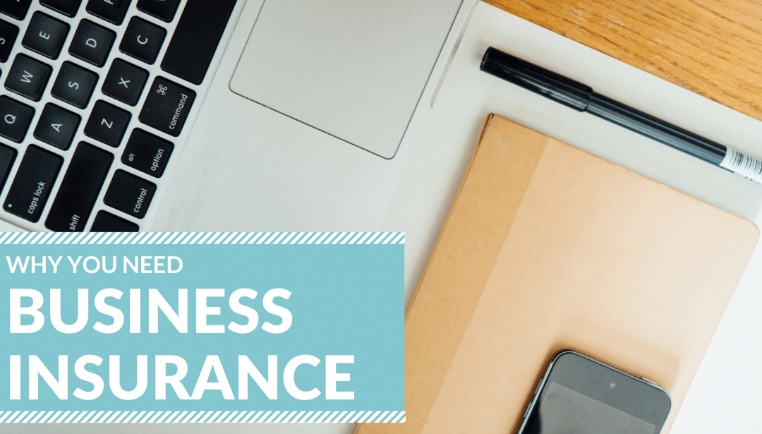 Business Insurance: Why You Need it