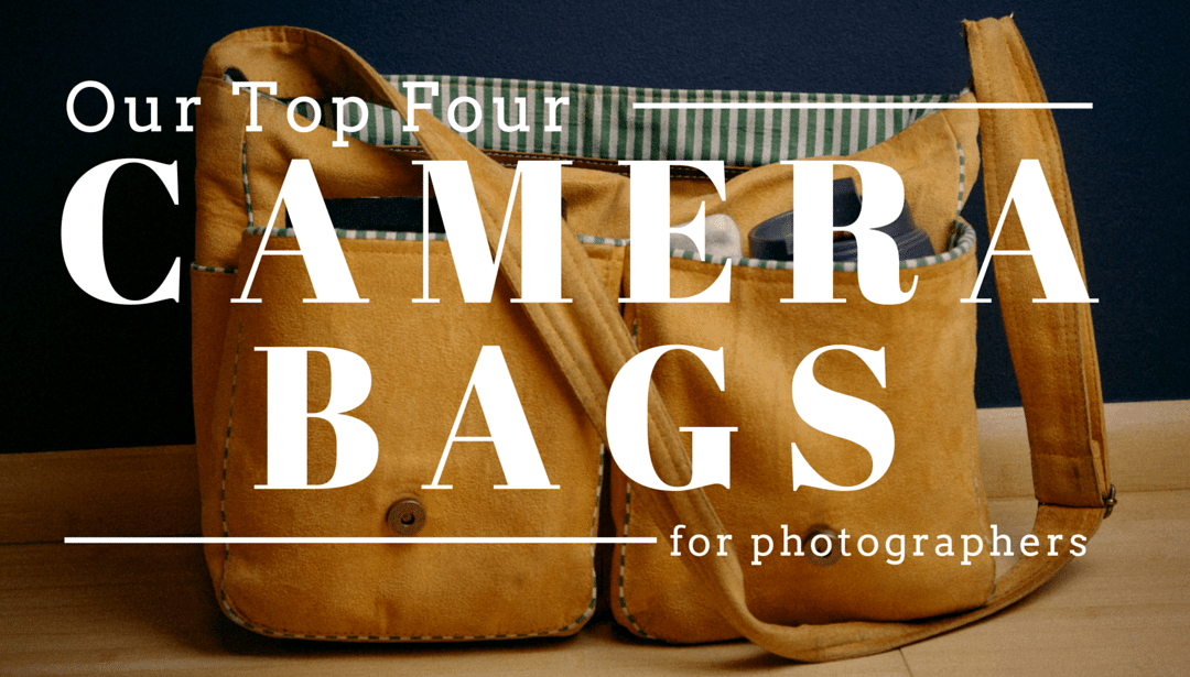 Camera Bags – Top 4 Picks for Photographers