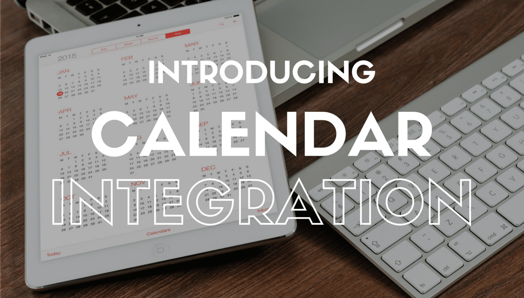 New Feature: Calendar Integration