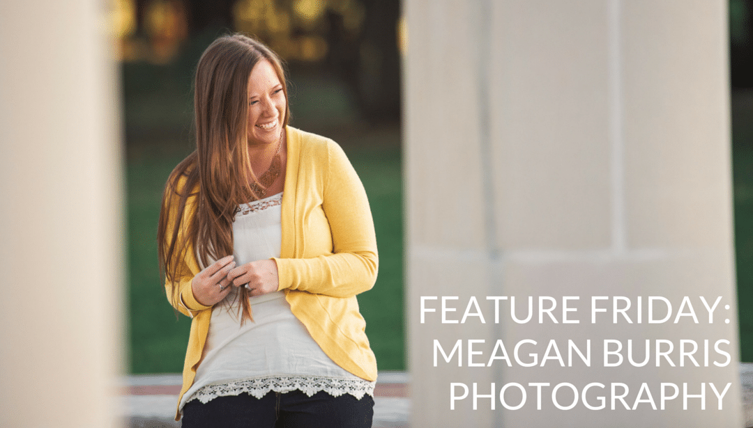 Feature Friday:  Meagan Burris