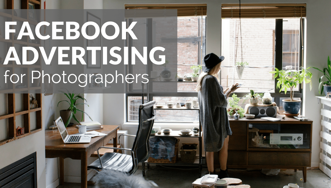 Facebook Advertising for Photographers – Demystified