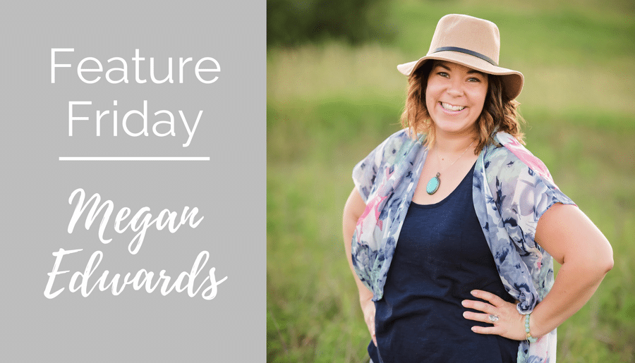Feature Friday:  Megan Edwards