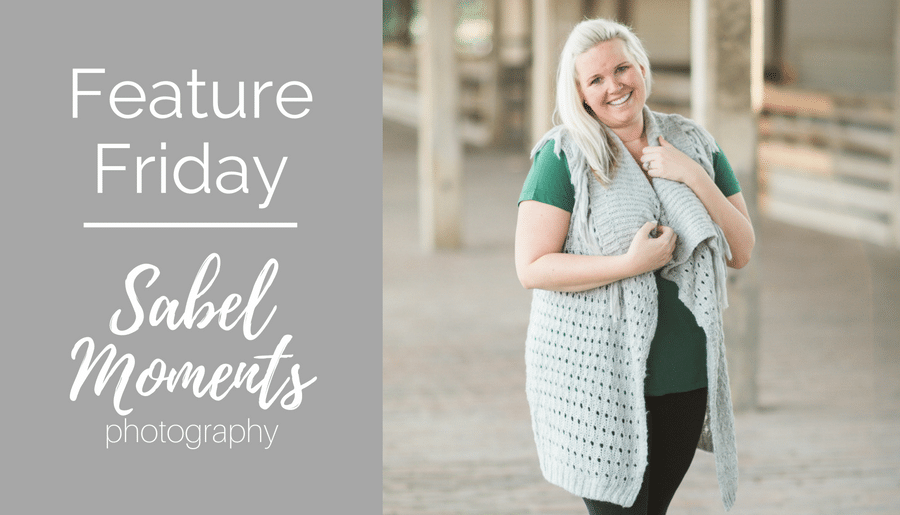 Feature Friday:  Sabel Moments Photography