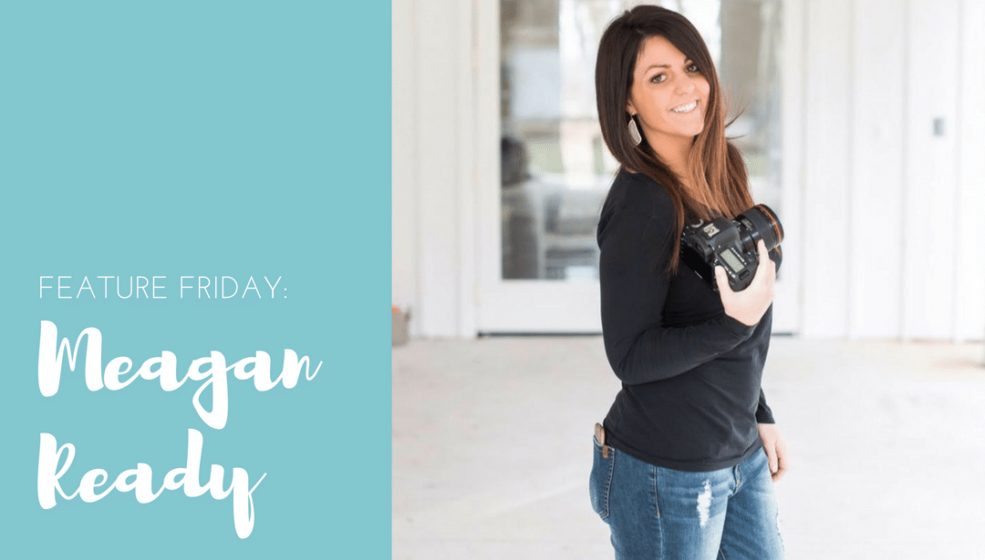 Feature Friday:  Meagan Ready
