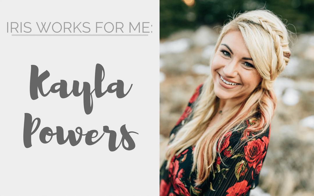Iris Works for Me:  Kayla Powers