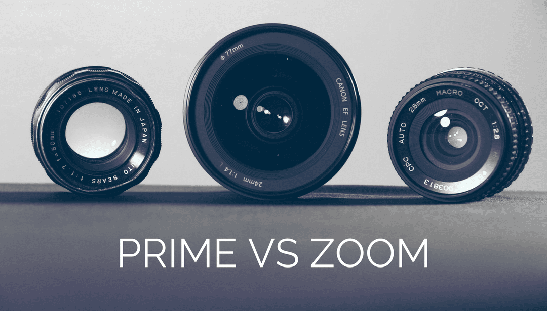 Zoom versus Prime: Which type of lens is better?