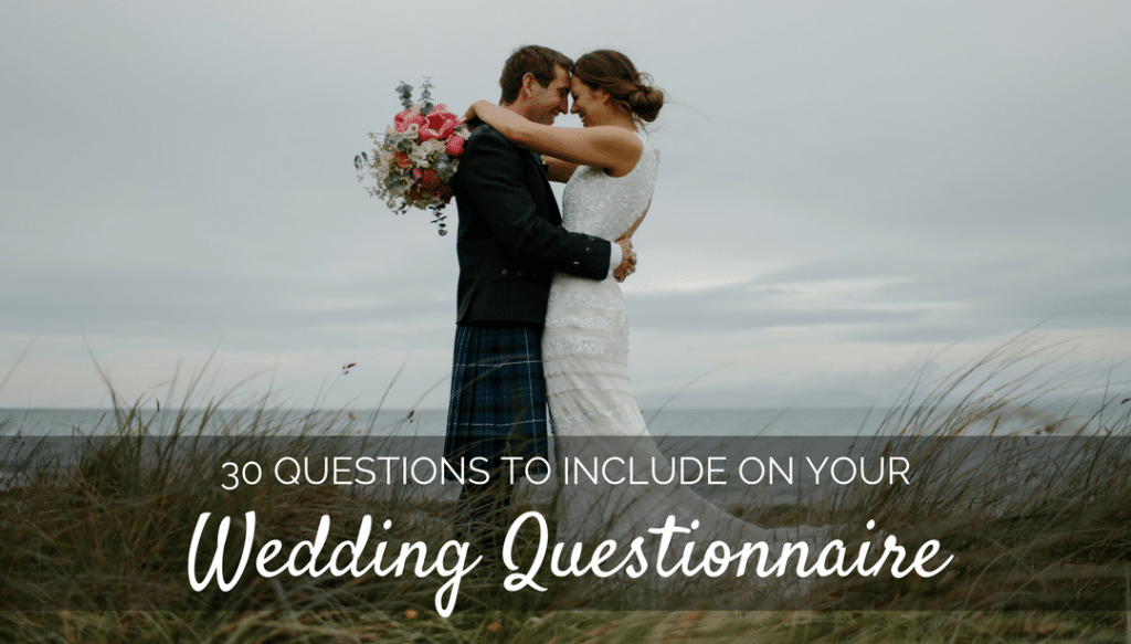 30 Questions To Include In Your Wedding Questionnaire Iris Works