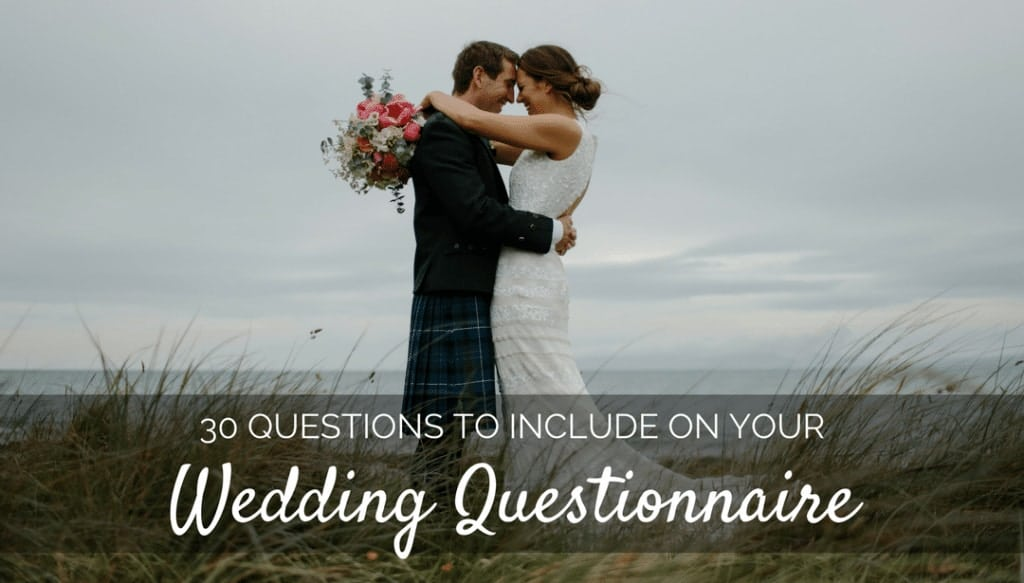 30 Questions to Include in Your Wedding Photography Questionnaire
