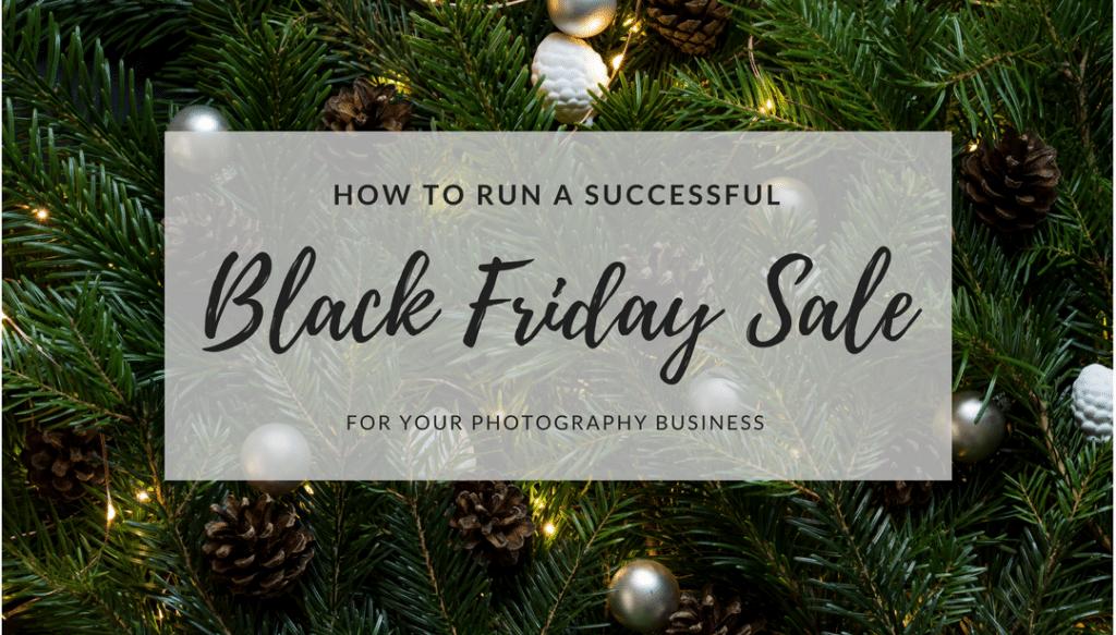 Black Friday, Photography Business, holiday, marketing
