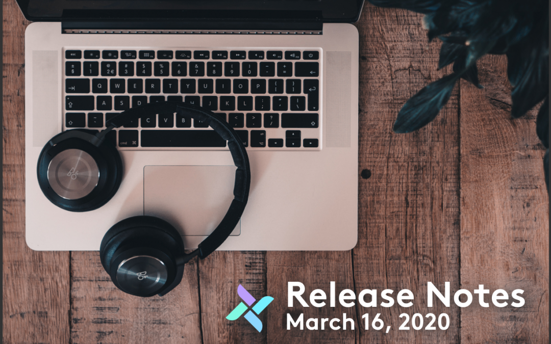 Release Notes: March 16, 2020